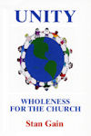 Book Cover: Unity - Wholeness for the Church - Stan Gain